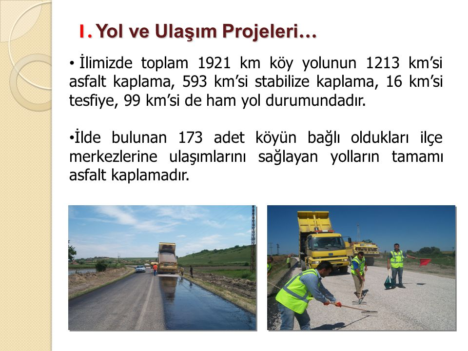 1. Yol ve Ulaşım Projeleri…