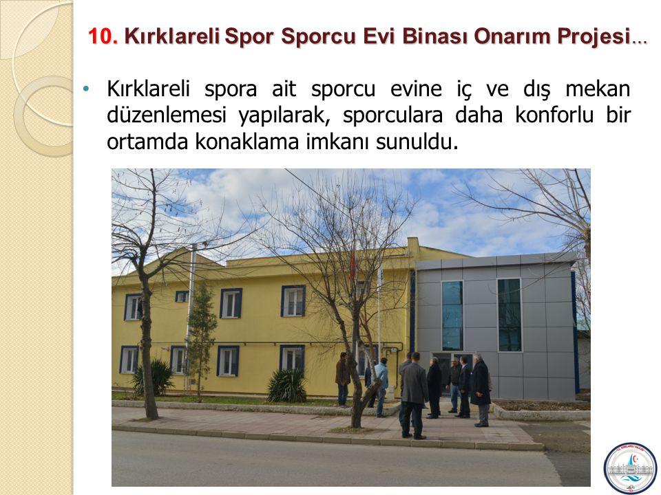 10. Kırklareli Spor Sporcu Evi Binası Onarım Projesi…