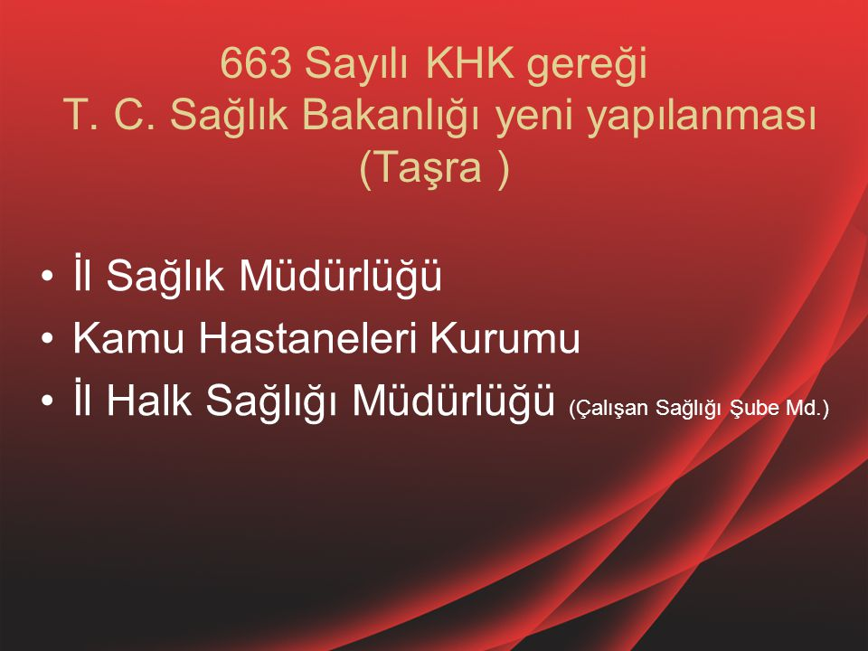 663 Sayılı KHK gereği T. C. Sağlık Bakanlığı yeni yapılanması (Taşra )