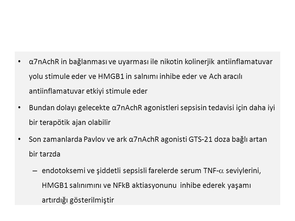 α7nAchR in bağlanması ve uyarması ile nikotin kolinerjik antiinflamatuvar yolu stimule eder ve HMGB1 in salnımı inhibe eder ve Ach aracılı antiinflamatuvar etkiyi stimule eder
