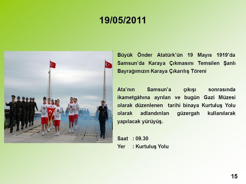 19/05/2011 Büyük Önder Atatürk'ün 19 Mayıs 1919'da Samsun'da Karaya Çıkmasını Temsilen Şanlı Bayrağımızın Karaya Çıkarılış Töreni.