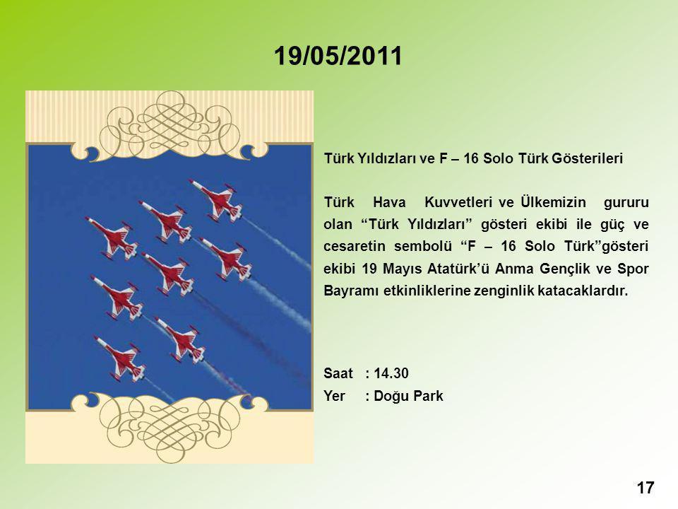 19/05/2011 Türk Yıldızları ve F – 16 Solo Türk Gösterileri
