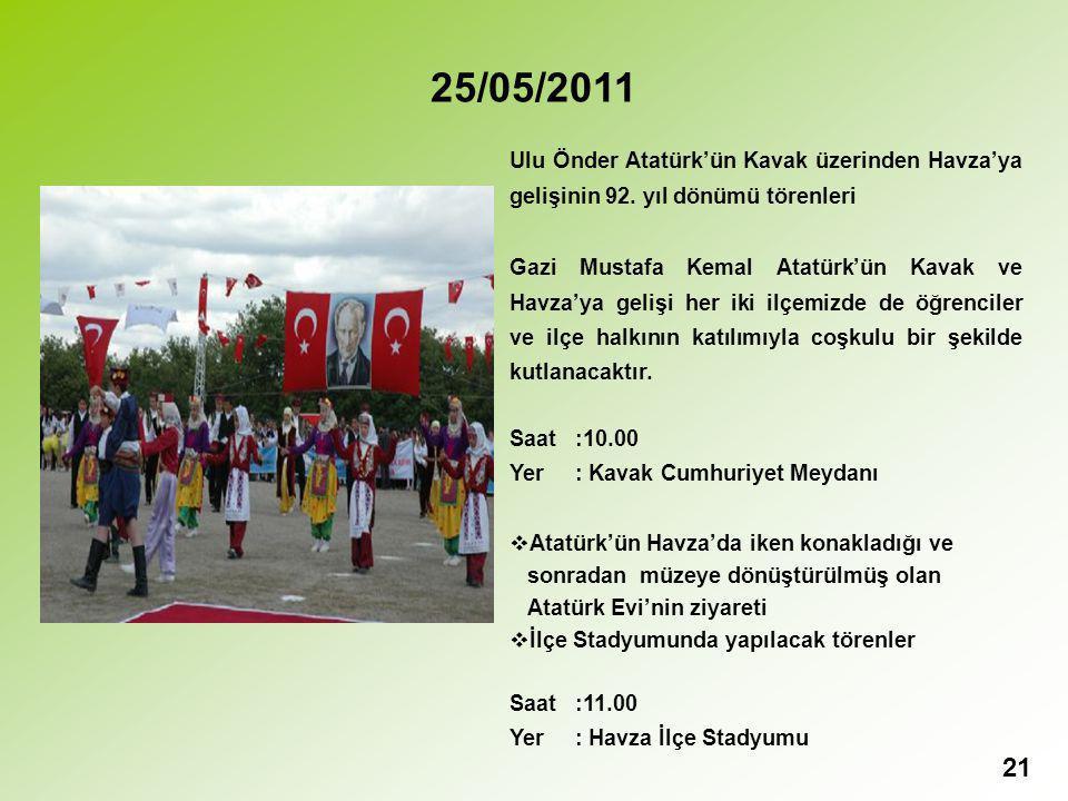 25/05/2011 Ulu Önder Atatürk'ün Kavak üzerinden Havza'ya gelişinin 92. yıl dönümü törenleri.