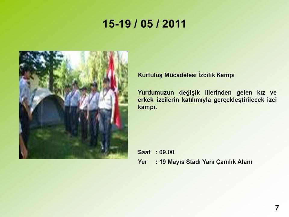15-19 / 05 / 2011 Kurtuluş Mücadelesi İzcilik Kampı