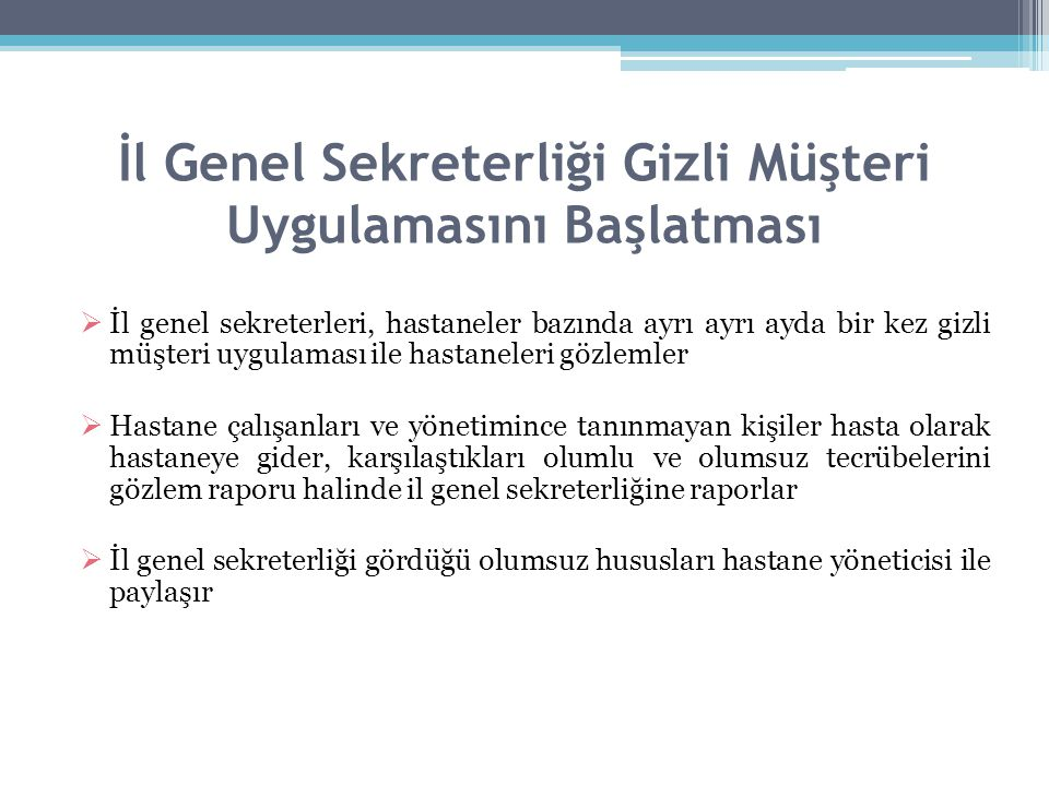 İl Genel Sekreterliği Gizli Müşteri Uygulamasını Başlatması