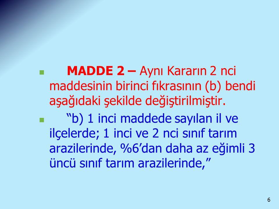 MADDE 2 – Aynı Kararın 2 nci maddesinin birinci fıkrasının (b) bendi aşağıdaki şekilde değiştirilmiştir.