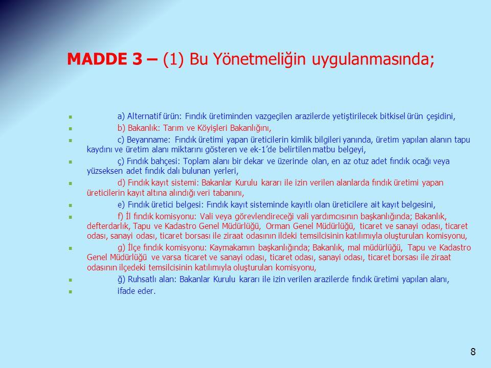 MADDE 3 – (1) Bu Yönetmeliğin uygulanmasında;