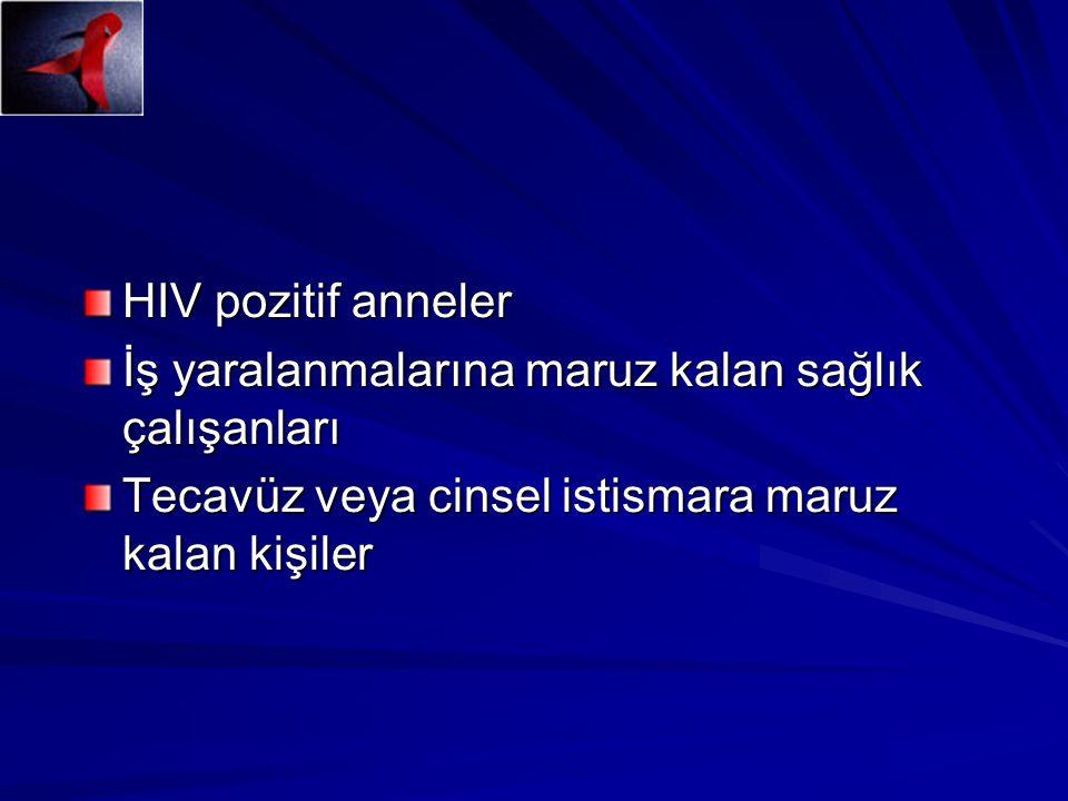 HIV pozitif anneler İş yaralanmalarına maruz kalan sağlık çalışanları.