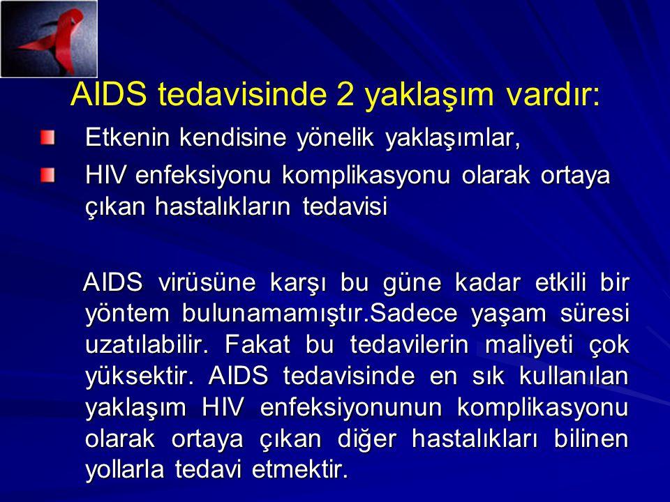 AIDS tedavisinde 2 yaklaşım vardır: