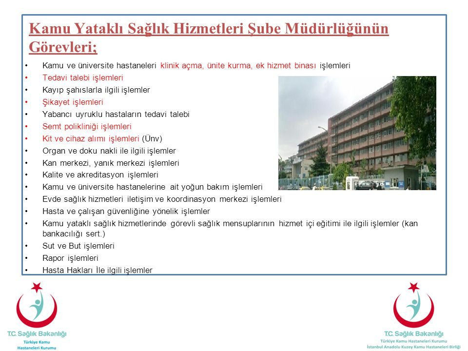 Kamu Yataklı Sağlık Hizmetleri Şube Müdürlüğünün Görevleri;