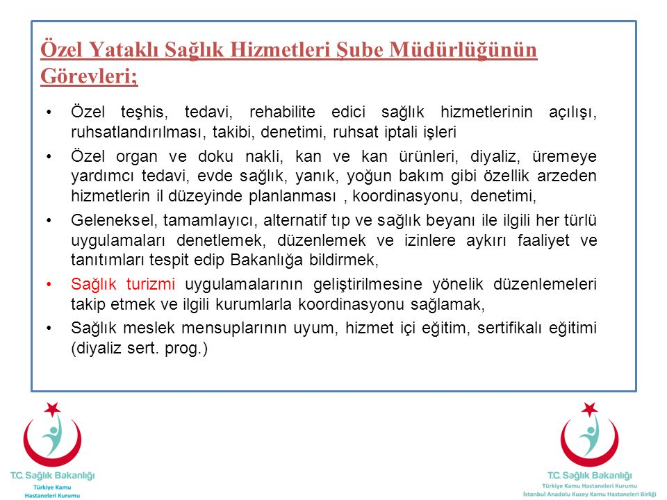 Özel Yataklı Sağlık Hizmetleri Şube Müdürlüğünün Görevleri;