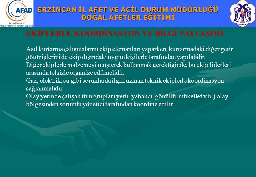EKİPLERLE KOORDİNASYON VE BİLGİ PAYLAŞIMI