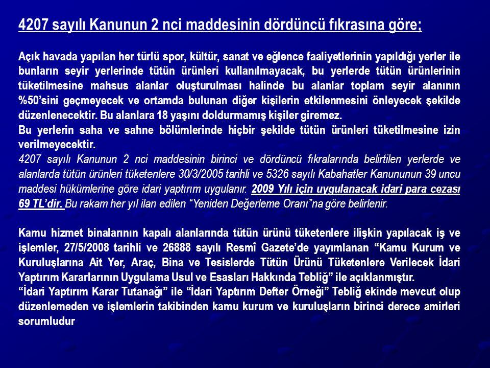 4207 sayılı Kanunun 2 nci maddesinin dördüncü fıkrasına göre;