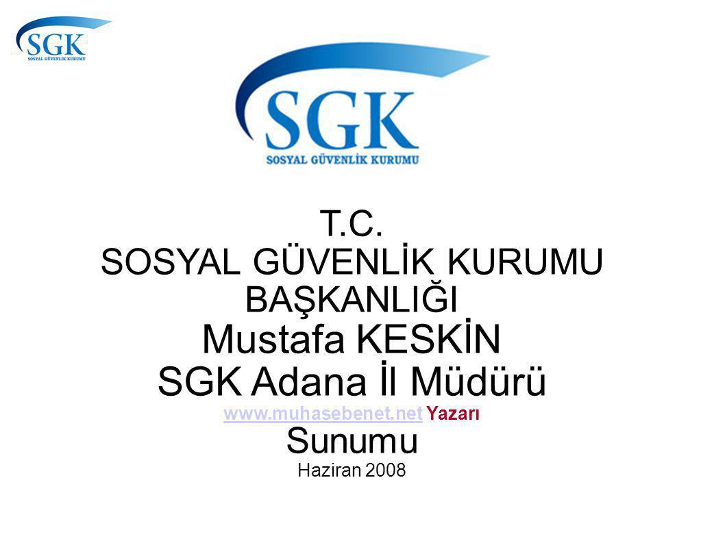SGK Adana İl Müdürü www.muhasebenet.net Yazarı