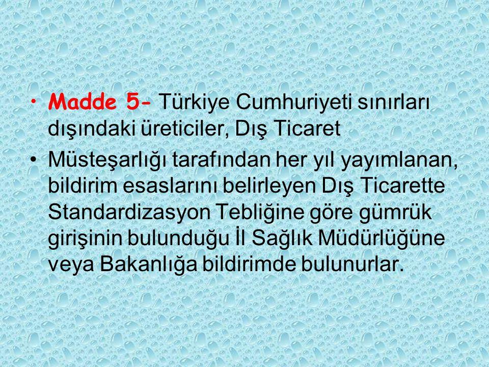 Madde 5- Türkiye Cumhuriyeti sınırları dışındaki üreticiler, Dış Ticaret