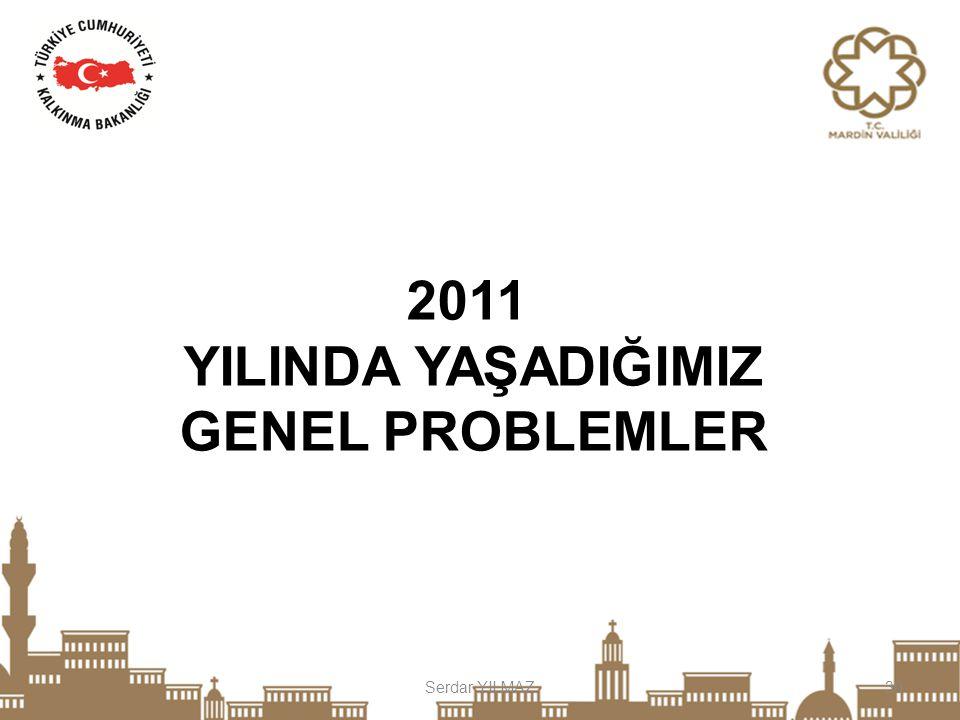 2011 YILINDA YAŞADIĞIMIZ GENEL PROBLEMLER