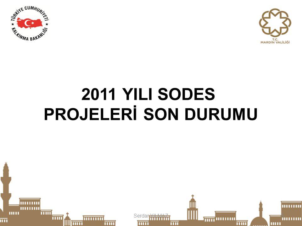 2011 YILI SODES PROJELERİ SON DURUMU