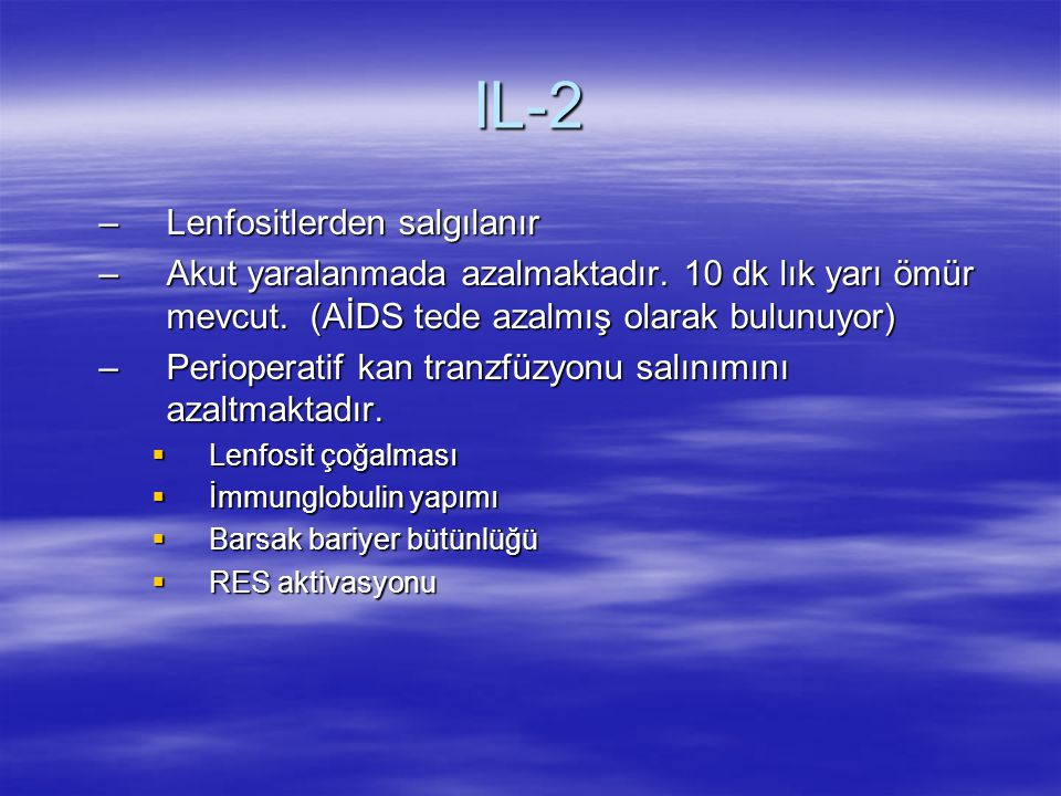 IL-2 Lenfositlerden salgılanır
