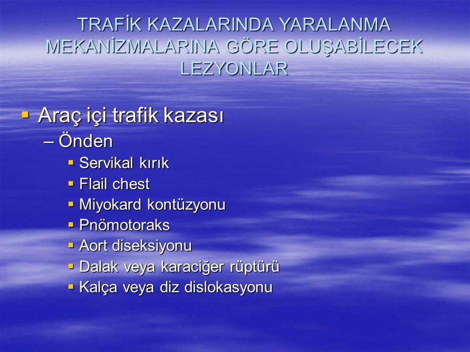 TRAFİK KAZALARINDA YARALANMA MEKANİZMALARINA GÖRE OLUŞABİLECEK LEZYONLAR