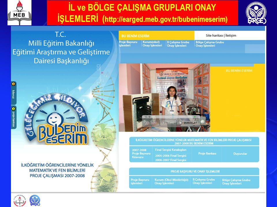 İL ve BÖLGE ÇALIŞMA GRUPLARI ONAY İŞLEMLERİ (http://earged. meb. gov