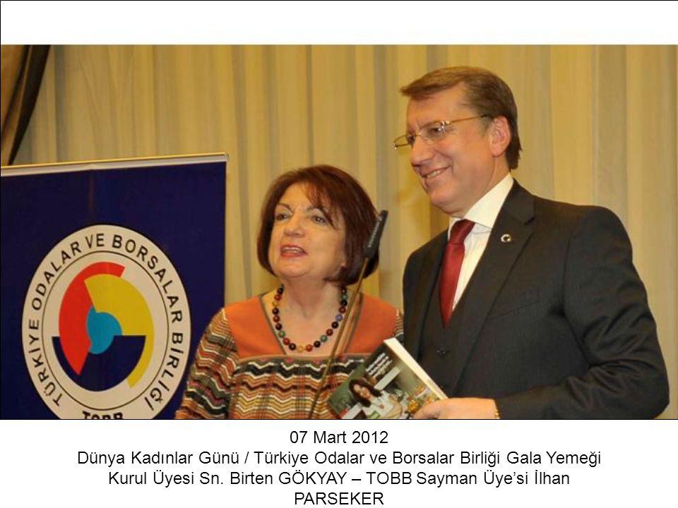 Dünya Kadınlar Günü / Türkiye Odalar ve Borsalar Birliği Gala Yemeği