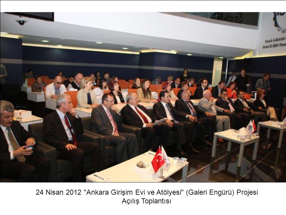 24 Nisan 2012 Ankara Girişim Evi ve Atölyesi (Galeri Engürü) Projesi