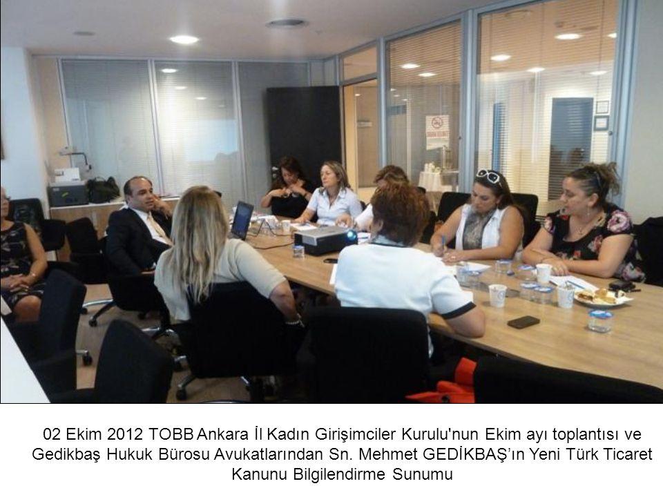 02 Ekim 2012 TOBB Ankara İl Kadın Girişimciler Kurulu nun Ekim ayı toplantısı ve Gedikbaş Hukuk Bürosu Avukatlarından Sn.