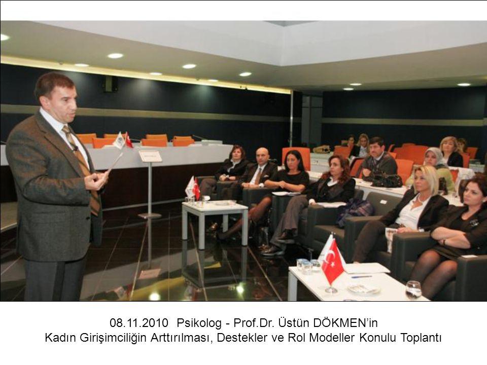 08.11.2010 Psikolog - Prof.Dr. Üstün DÖKMEN'in