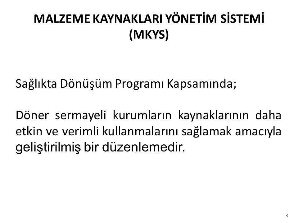MALZEME KAYNAKLARI YÖNETİM SİSTEMİ (MKYS)