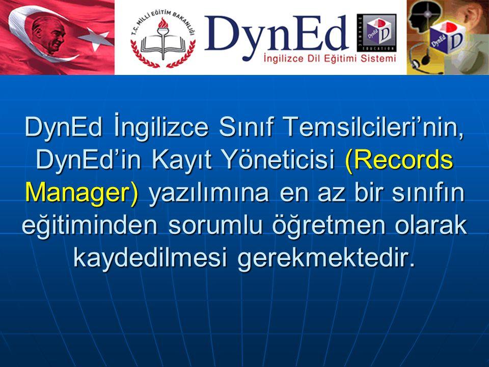 DynEd İngilizce Sınıf Temsilcileri'nin, DynEd'in Kayıt Yöneticisi (Records Manager) yazılımına en az bir sınıfın eğitiminden sorumlu öğretmen olarak kaydedilmesi gerekmektedir.