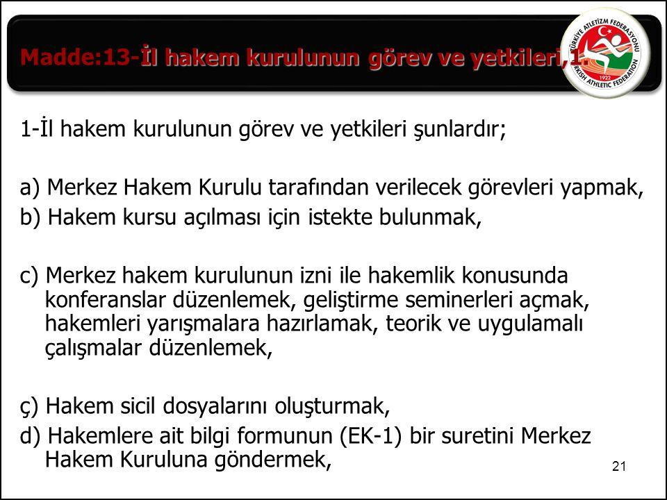 Madde:13-İl hakem kurulunun görev ve yetkileri,1.