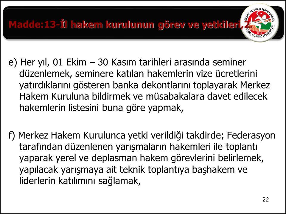 Madde:13-İl hakem kurulunun görev ve yetkileri,2.