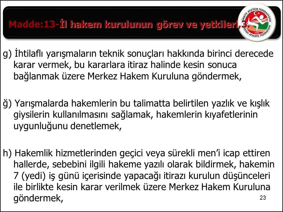 Madde:13-İl hakem kurulunun görev ve yetkileri,3.