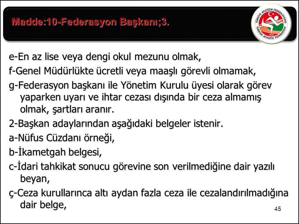 Madde:10-Federasyon Başkanı;3.