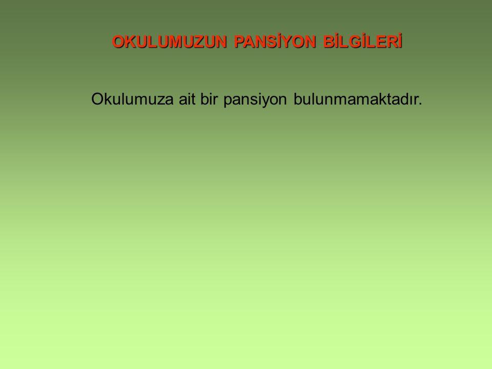 OKULUMUZUN PANSİYON BİLGİLERİ