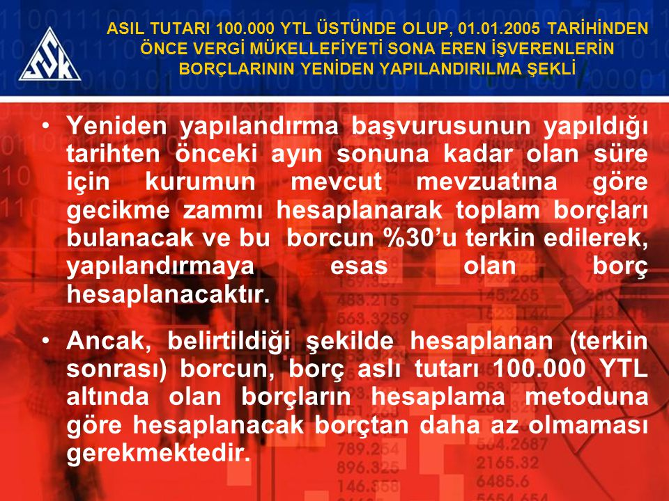 ASIL TUTARI 100. 000 YTL ÜSTÜNDE OLUP, 01. 01