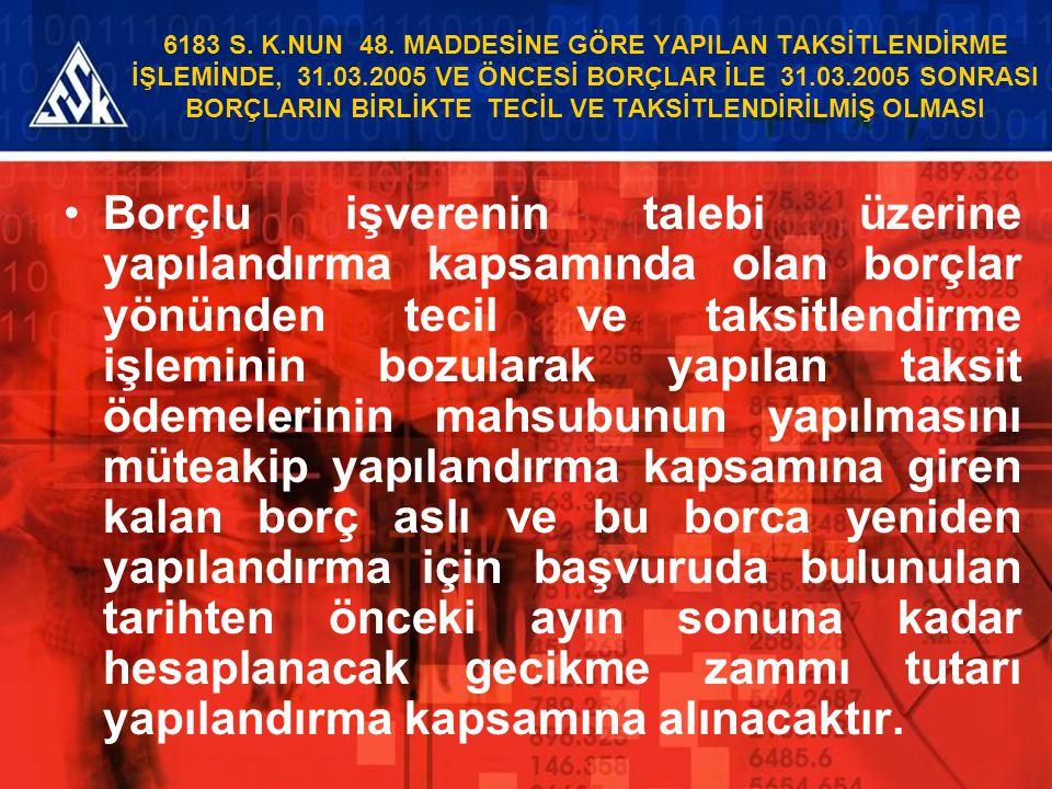 6183 S. K. NUN 48. MADDESİNE GÖRE YAPILAN TAKSİTLENDİRME İŞLEMİNDE, 31