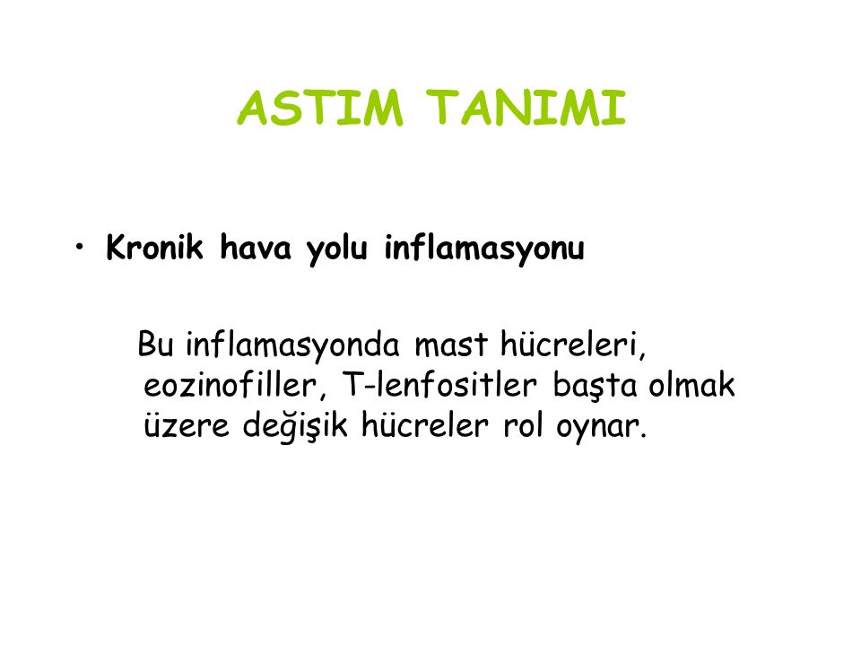 ASTIM TANIMI Kronik hava yolu inflamasyonu