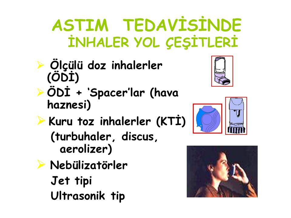ASTIM TEDAVİSİNDE İNHALER YOL ÇEŞİTLERİ  Kuru toz inhalerler (KTİ)