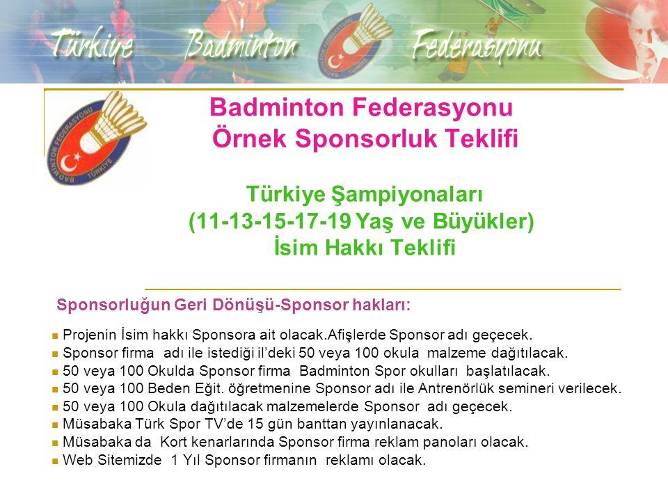 Badminton Federasyonu Örnek Sponsorluk Teklifi Türkiye Şampiyonaları (11-13-15-17-19 Yaş ve Büyükler) İsim Hakkı Teklifi
