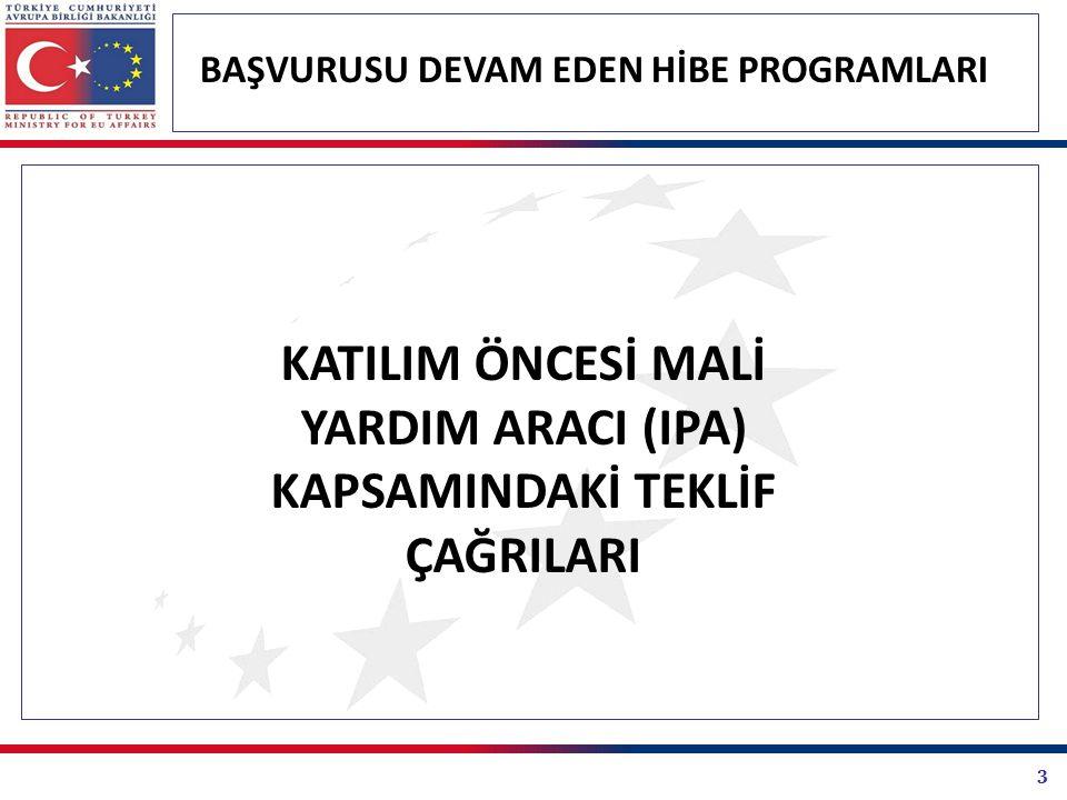 KATILIM ÖNCESİ MALİ YARDIM ARACI (IPA) KAPSAMINDAKİ TEKLİF ÇAĞRILARI