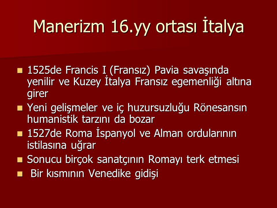 Manerizm 16.yy ortası İtalya