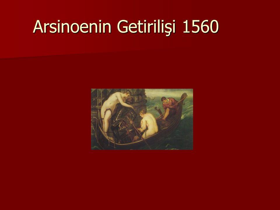 Arsinoenin Getirilişi 1560