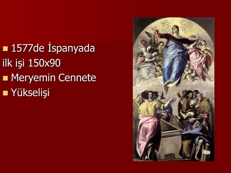 1577de İspanyada ilk işi 150x90 Meryemin Cennete Yükselişi