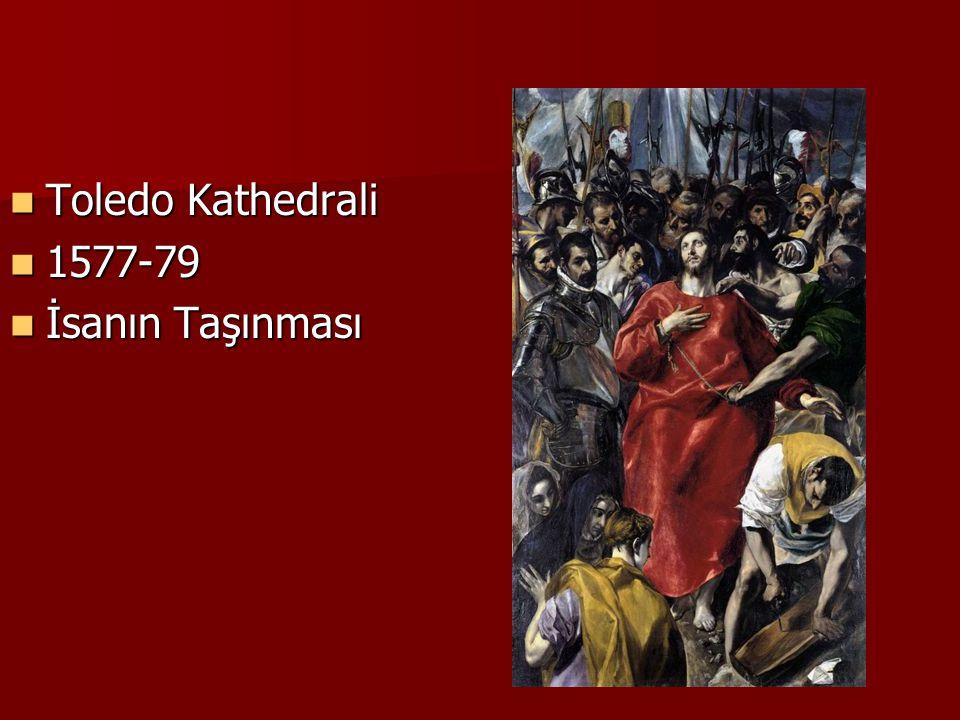 Toledo Kathedrali 1577-79 İsanın Taşınması