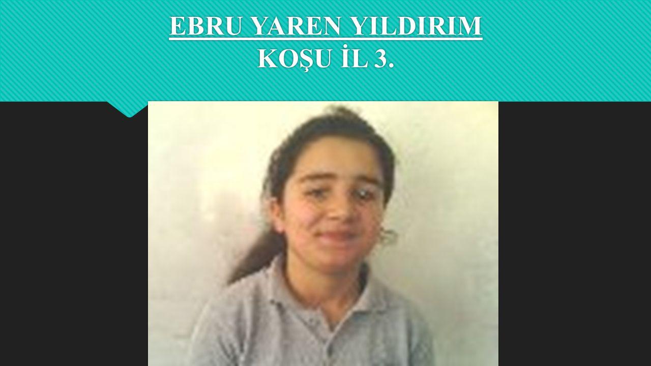 EBRU YAREN YILDIRIM KOŞU İL 3.