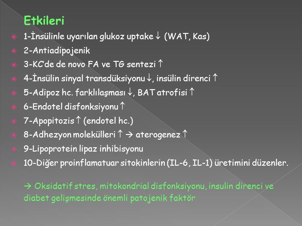 Etkileri 1-İnsülinle uyarılan glukoz uptake  (WAT, Kas)