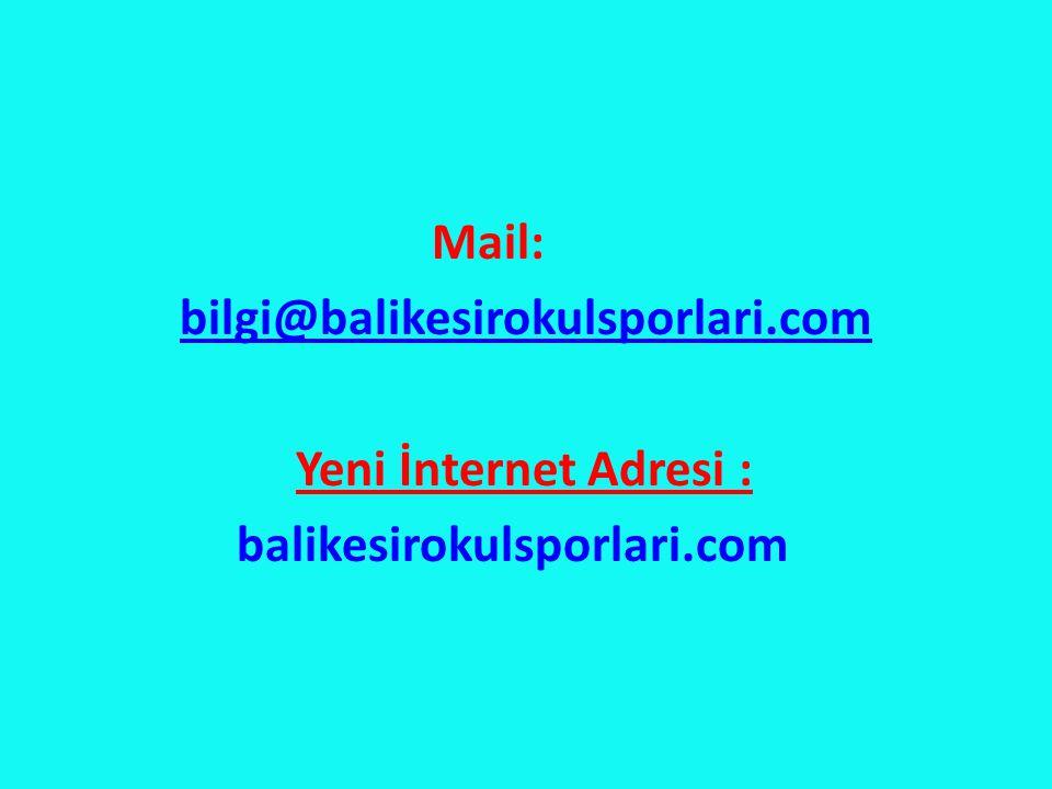 Mail: bilgi@balikesirokulsporlari.com Yeni İnternet Adresi : balikesirokulsporlari.com
