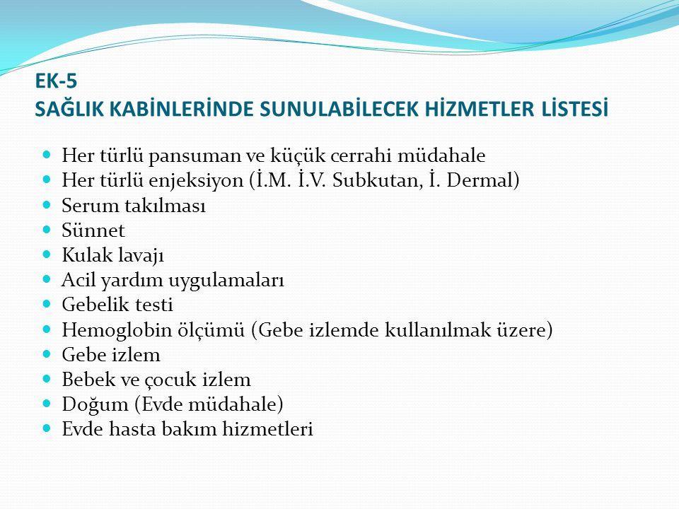 EK-5 SAĞLIK KABİNLERİNDE SUNULABİLECEK HİZMETLER LİSTESİ
