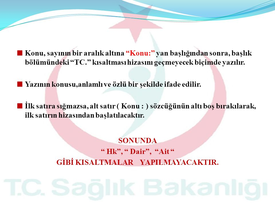 GİBİ KISALTMALAR YAPILMAYACAKTIR.